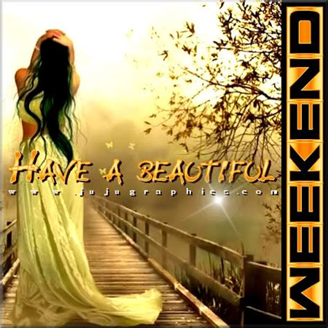 Have a beautiful weekend 8 - JuJuGraphics