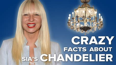 Sia Crazy Facts About 's 'Chandelier' Crazy Facts About