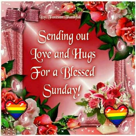 Sending Out Love And Hugs For A Blessed Sunday! Pictures